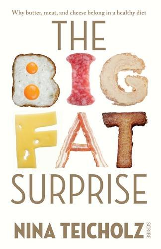 9781922247773: The Big Fat Surprise: Why Meat, Butter, and Cheese Belong in a Healthy Diet