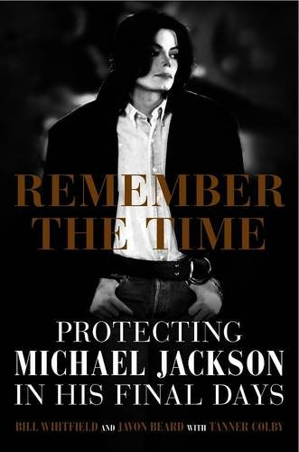 9781922247803: Remember the Time: protecting Michael Jackson in his final days