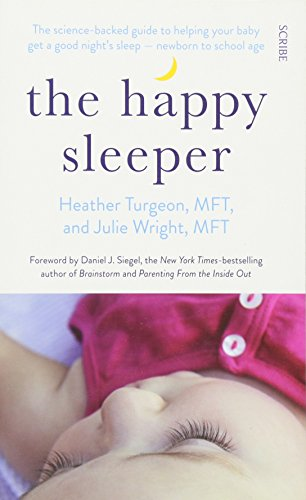 9781922247834: The Happy Sleeper: The Science-Backed Guide to Helping Your Baby Get a Good Night's Sleep - Newborn to School Age