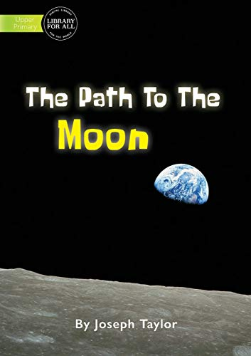 Path To The Moon (Paperback): Joseph Taylor