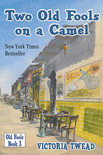 9781922476098: Two Old Fools on a Camel: From Spain to Bahrain and back again (3)