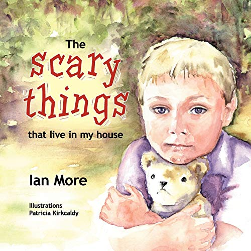 The scary things that live in my house: Ian More