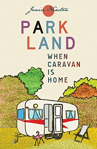Parkland: When Caravan is Home: Newton, Janice