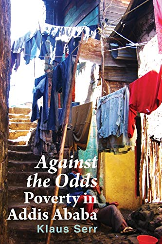 Against the Odds: Poverty in Addis Ababa: Serr, Klaus