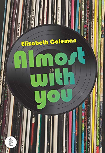 Almost With You (Paperback): Elizabeth Coleman