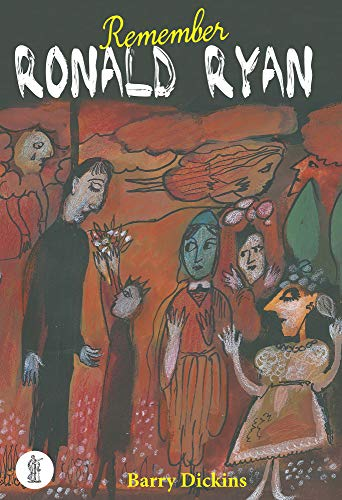 Remember Ronald Ryan (Paperback): Barry Dickins