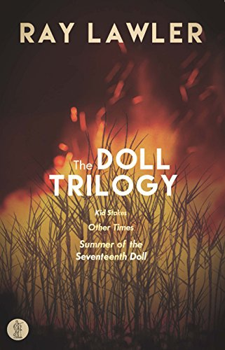 Doll Trilogy: Kid Stakes, Other Times, Summer: Ray Lawler