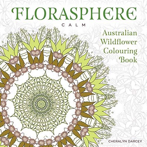 9781925017977: Florasphere Calm: Australian Wildflower Colouring Book (Florasphere Colouring)