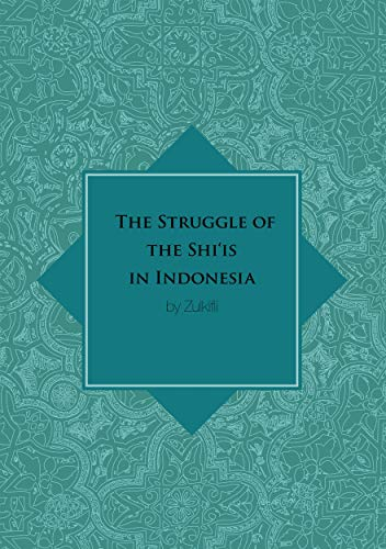9781925021295: The Struggle of the Shi'is in Indonesia