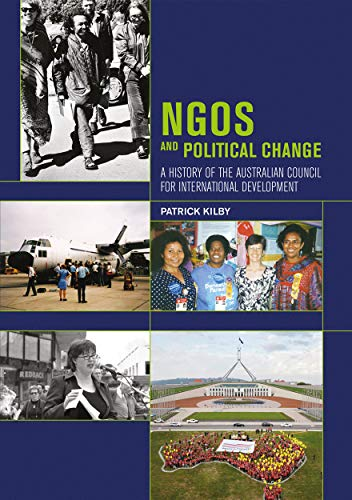 9781925022469: NGOs and Political Change: A History of the Australian Council for International Development