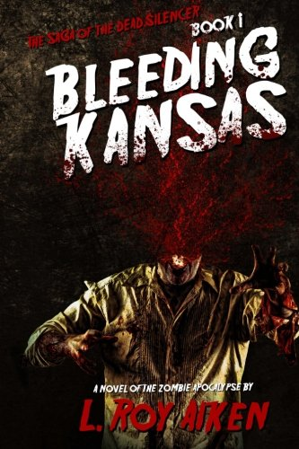 9781925047530: THE SAGA OF THE DEAD SILENCER Book 1: Bleeding Kansas