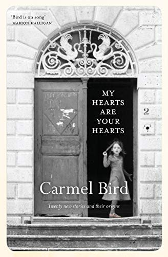 9781925052077: My Hearts Are Your Hearts: Twenty New Stories and Their Origins