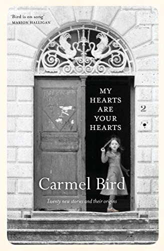 9781925052213: My Hearts Are Your Hearts: Twenty New Stories and Their Origins