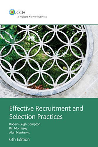 Effective Recruitment and Selection Practices: Compton, Robert; Morrissey,