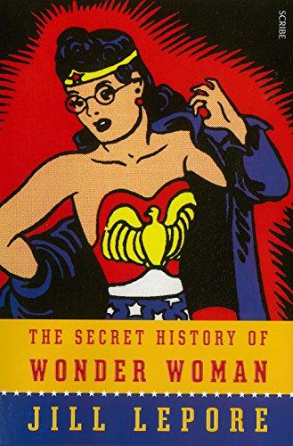 9781925106329: The Secret History of Wonder Woman