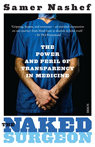 9781925106664: The Naked Surgeon: the power and peril of transparency in medicine