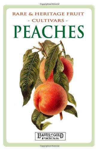 9781925110074: Rare and Heritage Fruit Cultivars #8 Peaches (Rare and Heritage Fruit. Set 1: Cultivars) (Volume 8)