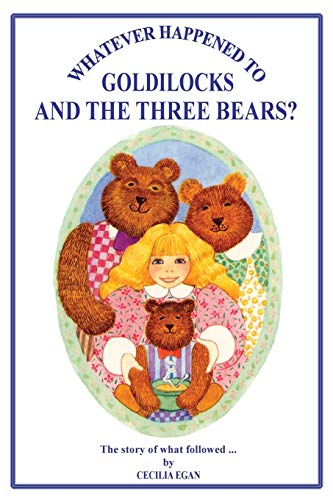 9781925110623: Whatever Happened to Goldilocks and The Three Bears? (The 'Fairytale Sequels' Series) (Volume 1)