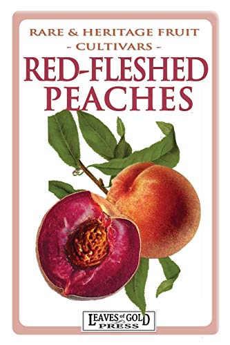 9781925110791: Red-Fleshed Peaches (Rare and Heritage Fruit Cultivars) (Volume 29)