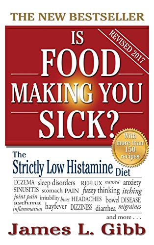 9781925110999: Is Food Making You Sick?: The Strictly Low Histamine Diet