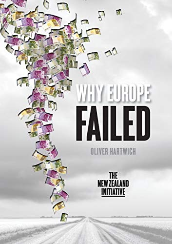 Why Europe Failed: Oliver Hartwich