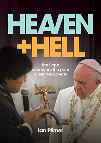 HEAVEN AND HELL: The Pope condemns the poor to eternal poverty (Paperback): Ian Plimer