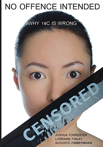 NO OFFENCE INTENDED: WHY 18C IS WRONG (Paperback): Joshua Forrester