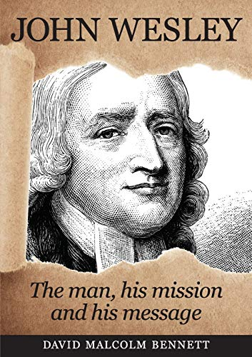 9781925139273: John Wesley: The Man, His Mission and His Message