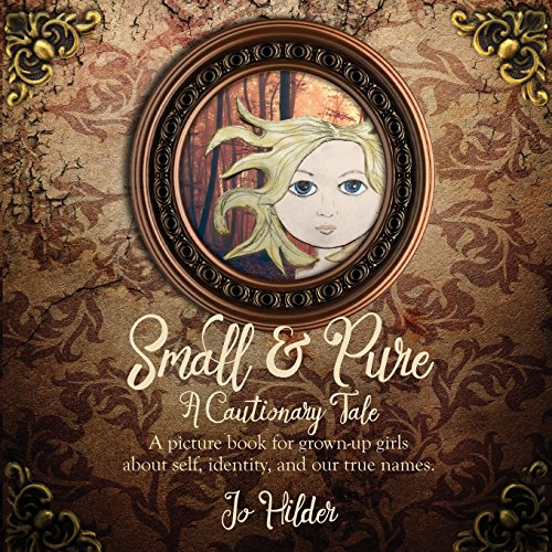 Small and Pure (Paperback): Jo Hilder