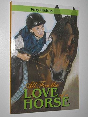 9781925152326: All for the Love of a Horse
