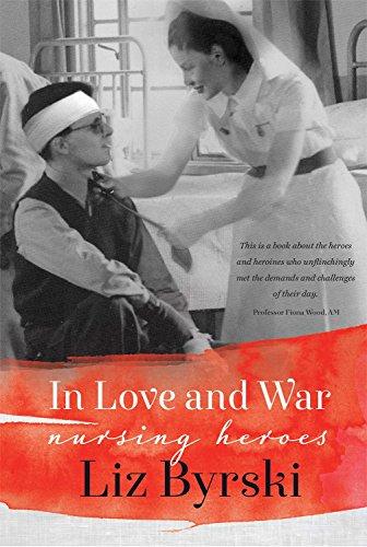9781925161458: In Love and War: Nursing Heroes