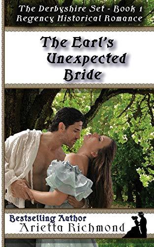 9781925165821: The Earl's Unexpected Bride: Regency Historical Romance (The Derbyshire Set)