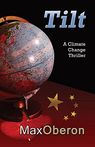 9781925177725: TILT a climate change ecothriller conspiracy about mining in Antarctica