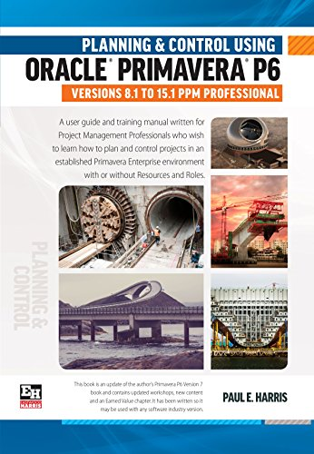 9781925185171: Planning and Control Using Oracle Primavera P6 Versions 8.1 to 15.1 PPM Professional 2015