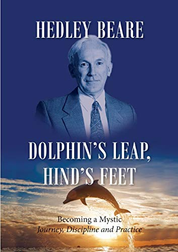 9781925208160: Dolphin's Leap, Hind's Feet: Becoming a Mystic: Journey, Discipline and Practice