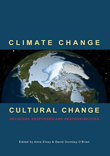 9781925208702: Climate Change Cultural Change: Religious Responses and Responsibilities