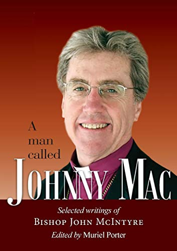 A Man Called Johnny Mac: Selected Writings: Muriel Porter