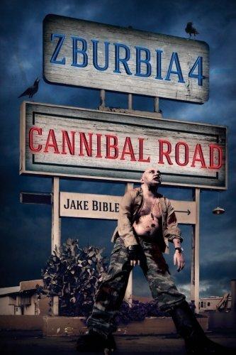 Z-Burbia 4: Cannibal Road (Volume 4): Bible, Jake