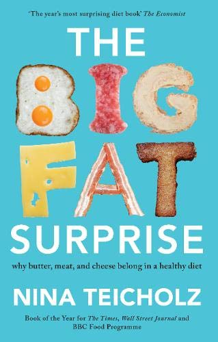 9781925228106: The Big Fat Surprise: why butter, meat, and cheese belong in a healthy diet