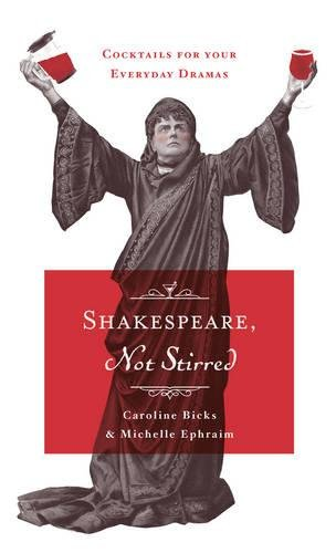 9781925228144: Shakespeare, Not Stirred: cocktails for your everyday dramas