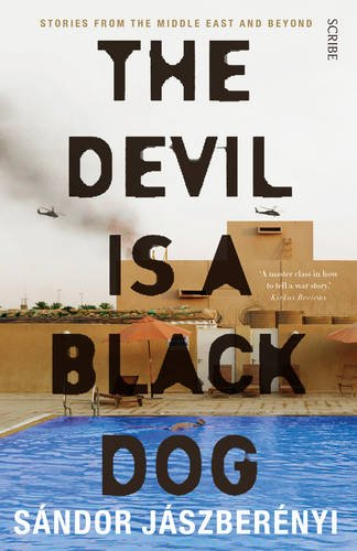 9781925228236: The Devil Is a Black Dog: stories from the Middle East and beyond