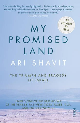 9781925228588: My Promised Land: The Triumph and Tragedy of Israel