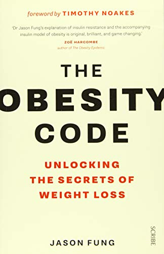 9781925228793: The Obesity Code: the bestselling guide to unlocking the secrets of weight loss: 1