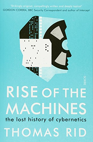 9781925228854: Rise of the Machines: the lost history of cybernetics