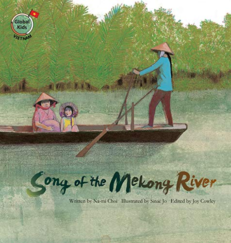 Song of the Mekong River: Vietnam (Global Kids Storybooks): Choi, Na-Mi