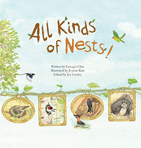 All Kinds of Nests: Birds (Science Storybooks): Choi, Eun-Gyu