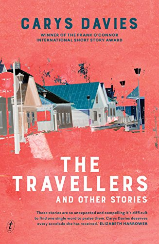 The Travellers and Other Stories (Paperback): Carys Davies