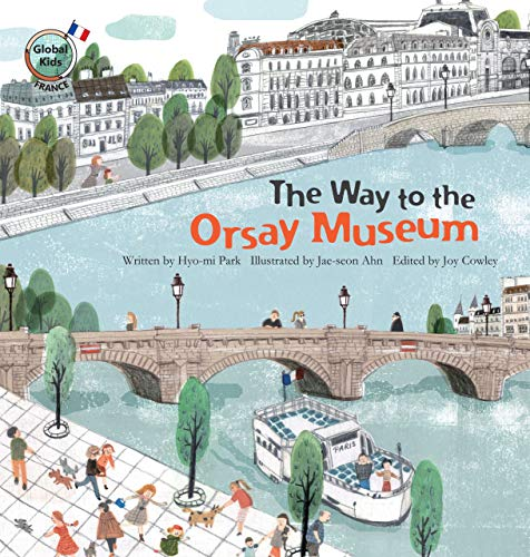 9781925247503: The Way to the Orsay Museum: France (Global Kids Storybooks)
