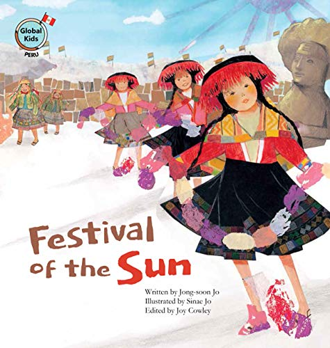 9781925247510: Festival of the Sun: Peru (Global Kids Storybooks)
