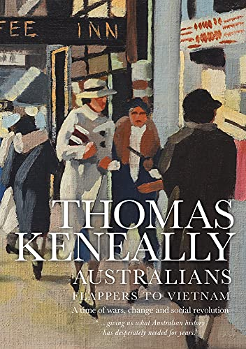 Australians: Flappers to Vietnam: Thomas Keneally